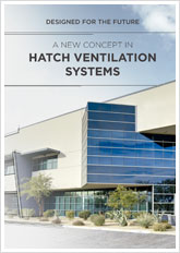 A NEW CONCEPT IN HATCH VENTILATION SYSTEMS